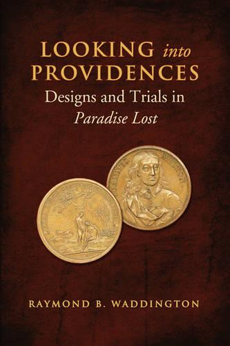 Looking Into Providences: Designs and Trials in Paradise Lost (Hardback)
