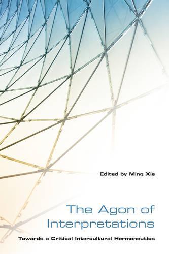 The Agon of Interpretations: Towards a Critical Intercultural Hermeneutics (Hardback)