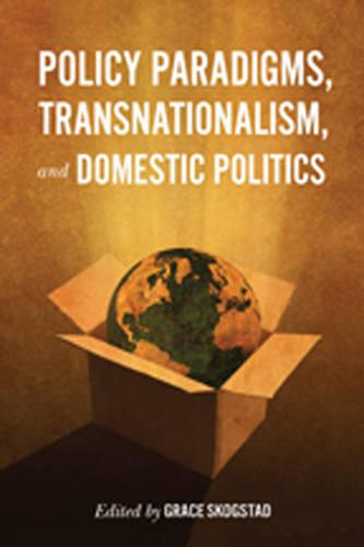 Policy Paradigms, Transnationalism, and Domestic Politics - Studies in Comparative Political Economy and Public Policy (Hardback)