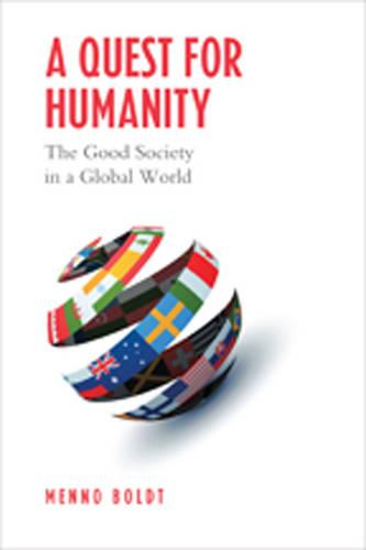 A Quest for Humanity: The Good Society in a Global World (Hardback)