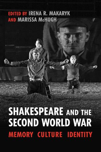Shakespeare and the Second World War: Memory, Culture, Identity (Hardback)