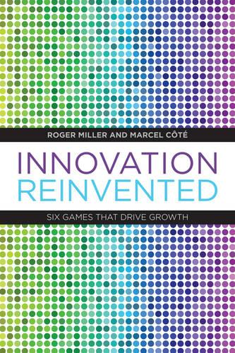 Innovation Reinvented: Six Games that Drive Growth (Hardback)