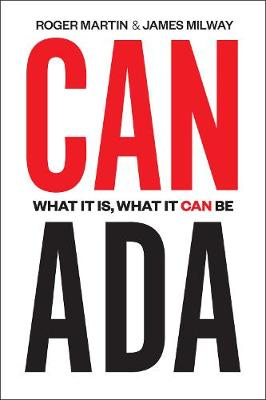 Canada: What It Is, What It Can Be (Hardback)