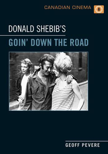 Donald Shebib's 'Goin' Down the Road' - Canadian Cinema (Hardback)