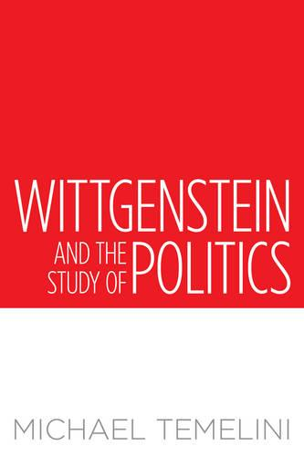 Wittgenstein and the Study of Politics (Hardback)
