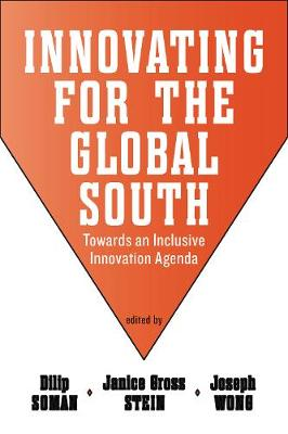 Innovating for the Global South: Towards an Inclusive Innovation Agenda - Munk Series on Global Affairs (Hardback)