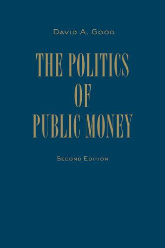 Politics of Public Money - IPAC Series in Public Management and Governance (Hardback)