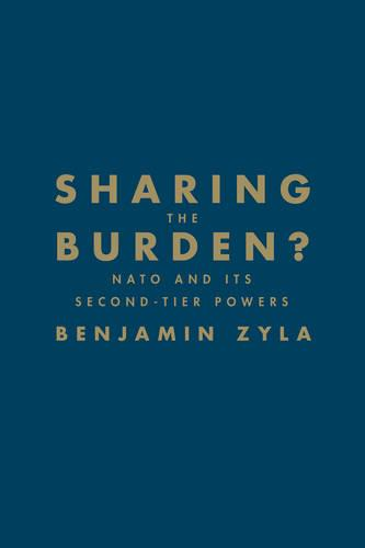 Sharing the Burden?: NATO and its Second-Tier Powers (Hardback)
