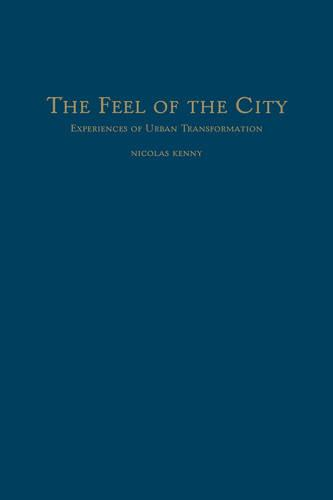 The Feel of the City: Experiences of Urban Transformation (Hardback)
