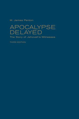 Apocalypse Delayed: The Story of Jehovah's Witnesses, Third Edition (Hardback)