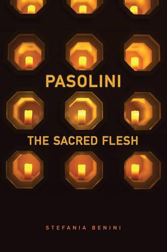 Pasolini: The Sacred Flesh - Toronto Italian Studies (Hardback)