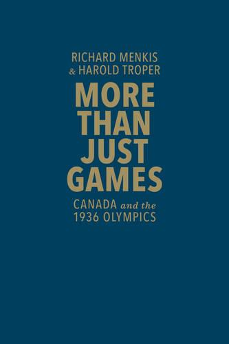 More than Just Games: Canada and the 1936 Olympics (Hardback)