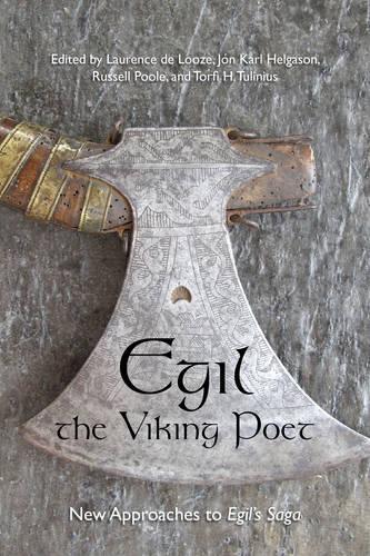 Egil, the Viking Poet: New Approaches to 'Egil's Saga' - Toronto Old Norse-Icelandic Series (TONIS) (Hardback)