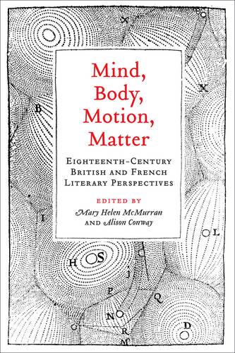 Mind, Body, Motion, Matter: Eighteenth-Century British and French Literary Perspectives (Hardback)