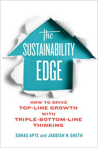 The Sustainability Edge: How to Drive Top-Line Growth with Triple-Bottom-Line Thinking - Rotman-UTP Publishing - Business and Sustainability (Hardback)