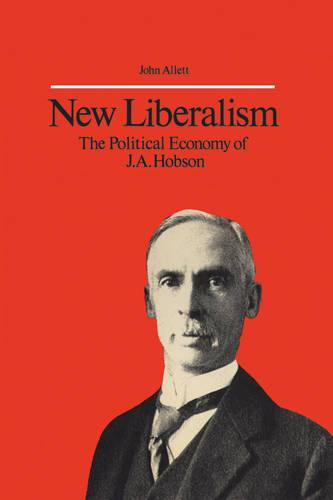 New Liberalism: The Political Economy of J.A. Hobson - Heritage (Paperback)