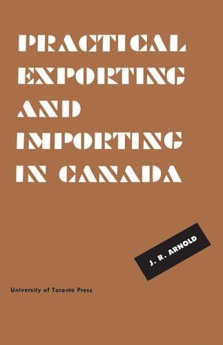 Practical Exporting and Importing in Canada - Heritage (Paperback)