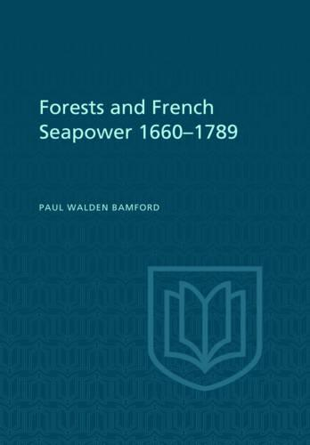 Forests and French Sea Power, 1660-1789 - Heritage (Paperback)