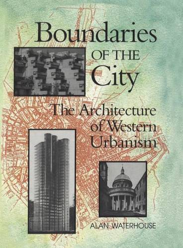 Boundaries of the City: The Architecture of Western Urbanism - Heritage (Paperback)