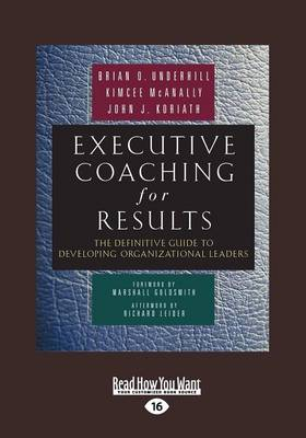 Executive Coaching for Results: The Definitive Guide to Developing Organizational Leaders (Paperback)