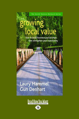 Growing Local Value: How to Build Business Partnerships That Strengthen Your Community (Paperback)