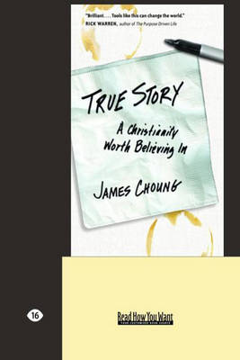 True Story: A Christianity Worth Believing in (Paperback)