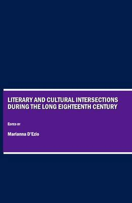 Literary and Cultural Intersections during the Long Eighteenth Century (Hardback)