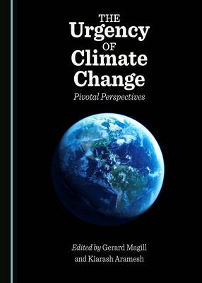 The Urgency of Climate Change: Pivotal Perspectives (Hardback)