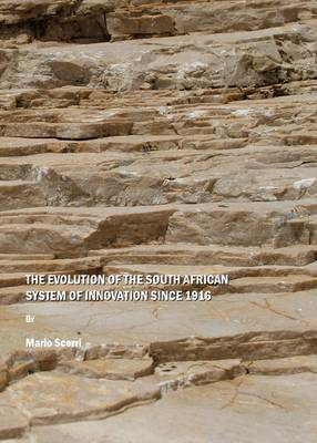 The Evolution of the South African System of Innovation since 1916 (Hardback)