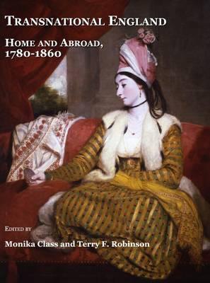 Transnational England: Home and Abroad, 1780-1860 (Hardback)