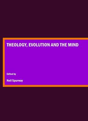 Theology, Evolution and the Mind (Hardback)