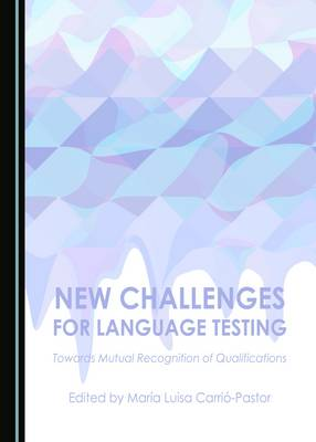 New Challenges for Language Testing: Towards Mutual Recognition of Qualifications (Hardback)