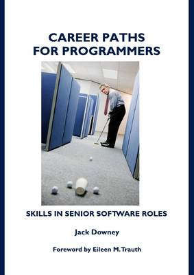 Career Paths for Programmers: Skills in Senior Software Roles (Hardback)