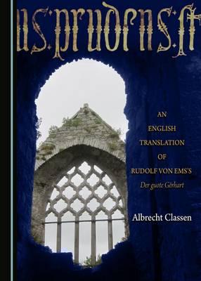 An English Translation of Rudolf von Ems's der Guote Gerhart (Hardback)