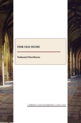 Our Old Home and English Note-books (Paperback)