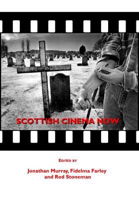 Scottish Cinema Now (Hardback)