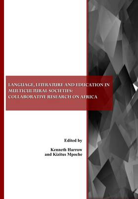 Language, Literature and Education in Multicultural Societies: Collaborative Research on Africa (Paperback)