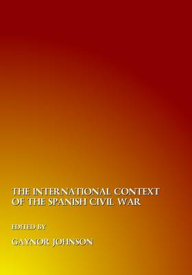 The International Context of the Spanish Civil War (Hardback)