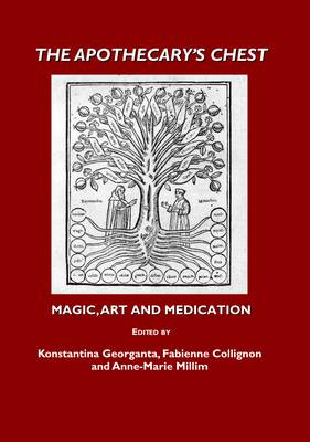 The Apothecary's Chest: Magic, Art and Medication (Hardback)