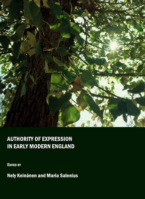 Authority of Expression in Early Modern England (Hardback)