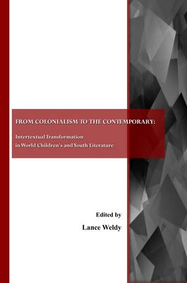 From Colonialism to the Contemporary: Intertextual Transformation in World Children's and Youth Literature (Paperback)
