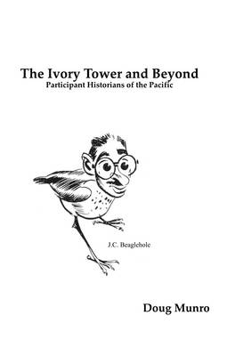 The Ivory Tower and Beyond: Participant Historians of the Pacific (Hardback)