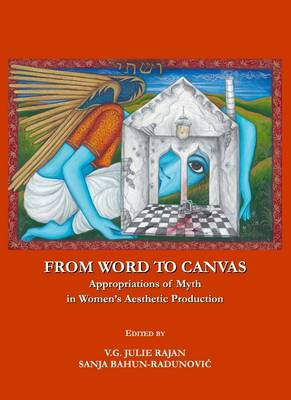From Word to Canvas: Appropriations of Myth in Women's Aesthetic Production (Hardback)