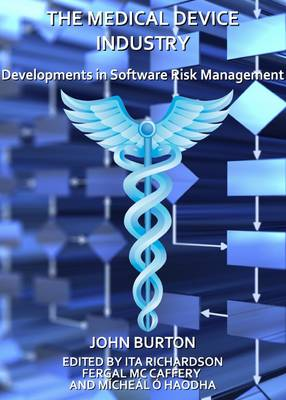 The Medical Device Industry: Developments in Software Risk Management (Hardback)