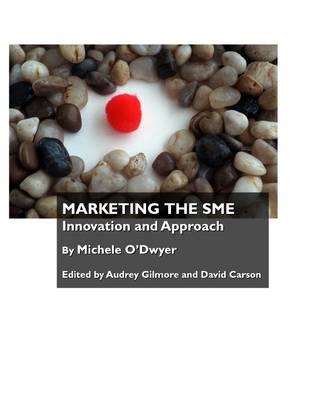 Marketing the SME: Innovation and Approach (Hardback)