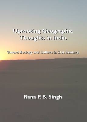 Uprooting Geographic Thoughts in India: Toward Ecology and Culture in 21st Century (Paperback)