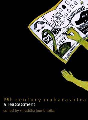 19th Century Maharashtra: A Reassessment (Hardback)
