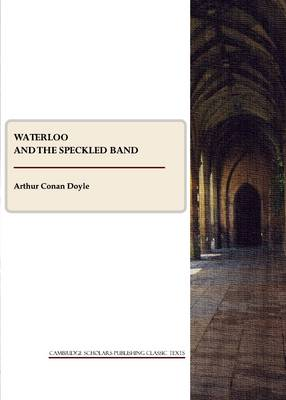 Waterloo and The Speckled Band (Paperback)