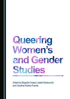 Queering Women's and Gender Studies (Hardback)