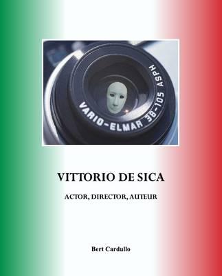 Vittorio De Sica: Actor, Director, Auteur (Paperback)